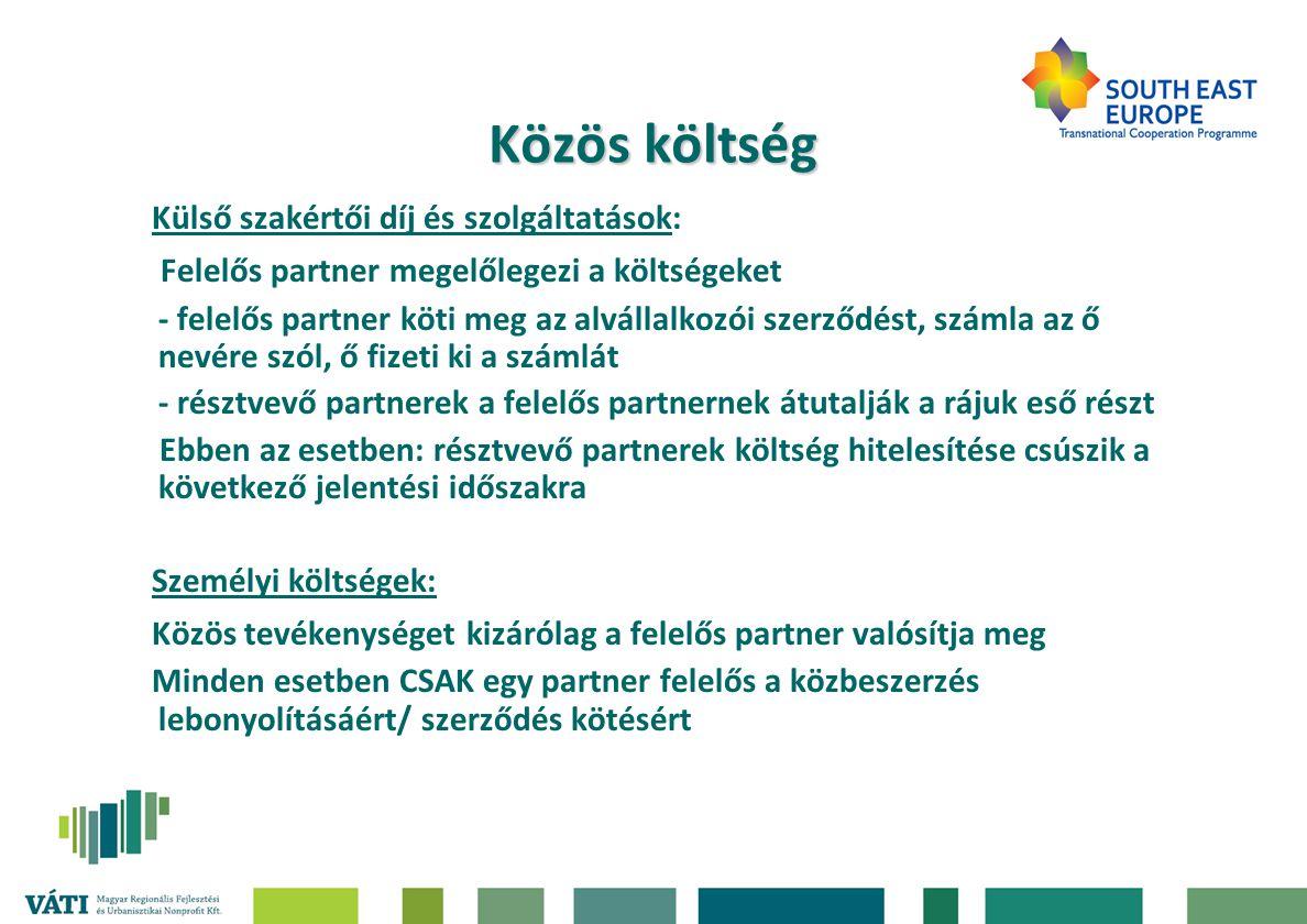 Közös költség Külső szakértői díj és szolgáltatások: Felelős partner megelőlegezi a költségeket - felelős partner köti meg az alvállalkozói szerződést