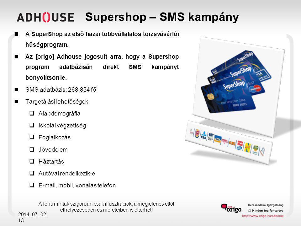 Supershop – SMS kampány  A SuperShop az első hazai többvállalatos törzsvásárlói hűségprogram.  Az [origo] Adhouse jogosult arra, hogy a Supershop pr