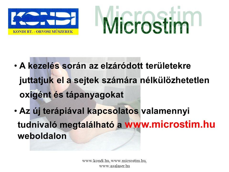 www.kondi.hu, www.microstim.hu, www.asalaser.hu • A kezelés során az elzáródott területekre juttatjuk el a sejtek számára nélkülözhetetlen oxigént és