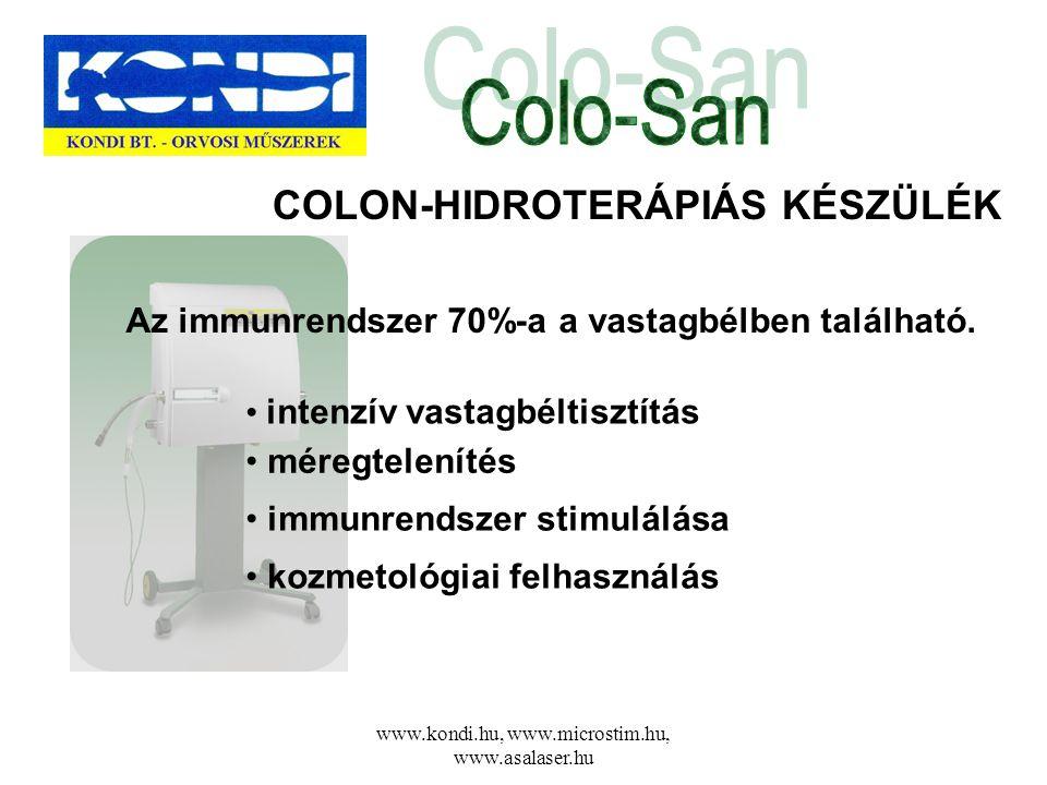 www.kondi.hu, www.microstim.hu, www.asalaser.hu COLON-HIDROTERÁPIÁS KÉSZÜLÉK Az immunrendszer 70%-a a vastagbélben található. • intenzív vastagbéltisz