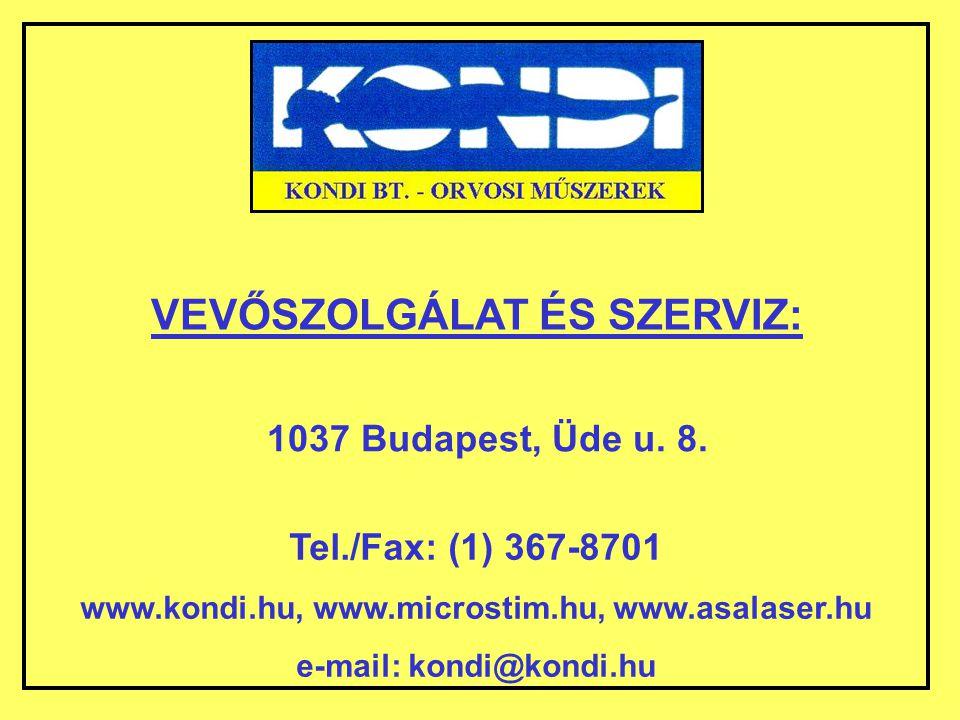 VEVŐSZOLGÁLAT ÉS SZERVIZ: 1037 Budapest, Üde u. 8. Tel./Fax: (1) 367-8701 www.kondi.hu, www.microstim.hu, www.asalaser.hu e-mail: kondi@kondi.hu