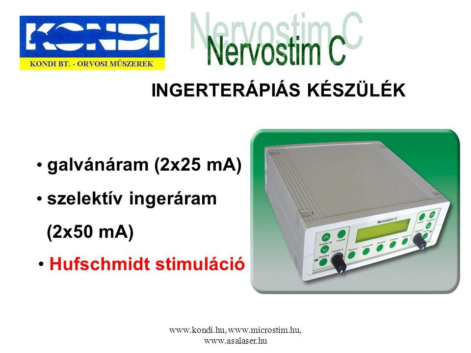 www.kondi.hu, www.microstim.hu, www.asalaser.hu INGERTERÁPIÁS KÉSZÜLÉK • galvánáram (2x25 mA) • szelektív ingeráram (2x50 mA) • Hufschmidt stimuláció