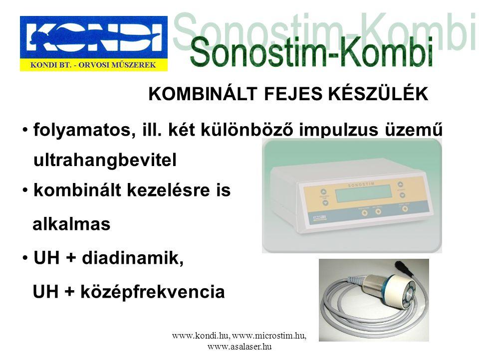 www.kondi.hu, www.microstim.hu, www.asalaser.hu KOMBINÁLT FEJES KÉSZÜLÉK • folyamatos, ill. két különböző impulzus üzemű • UH + diadinamik, UH + közép