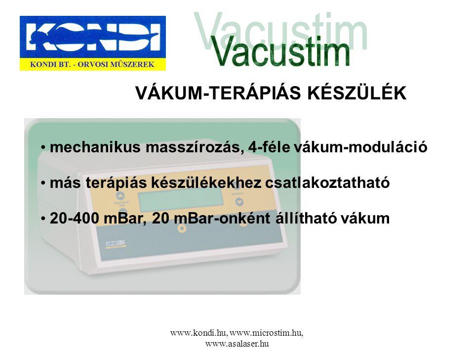 www.kondi.hu, www.microstim.hu, www.asalaser.hu VÁKUM-TERÁPIÁS KÉSZÜLÉK • más terápiás készülékekhez csatlakoztatható • 20-400 mBar, 20 mBar-onként ál