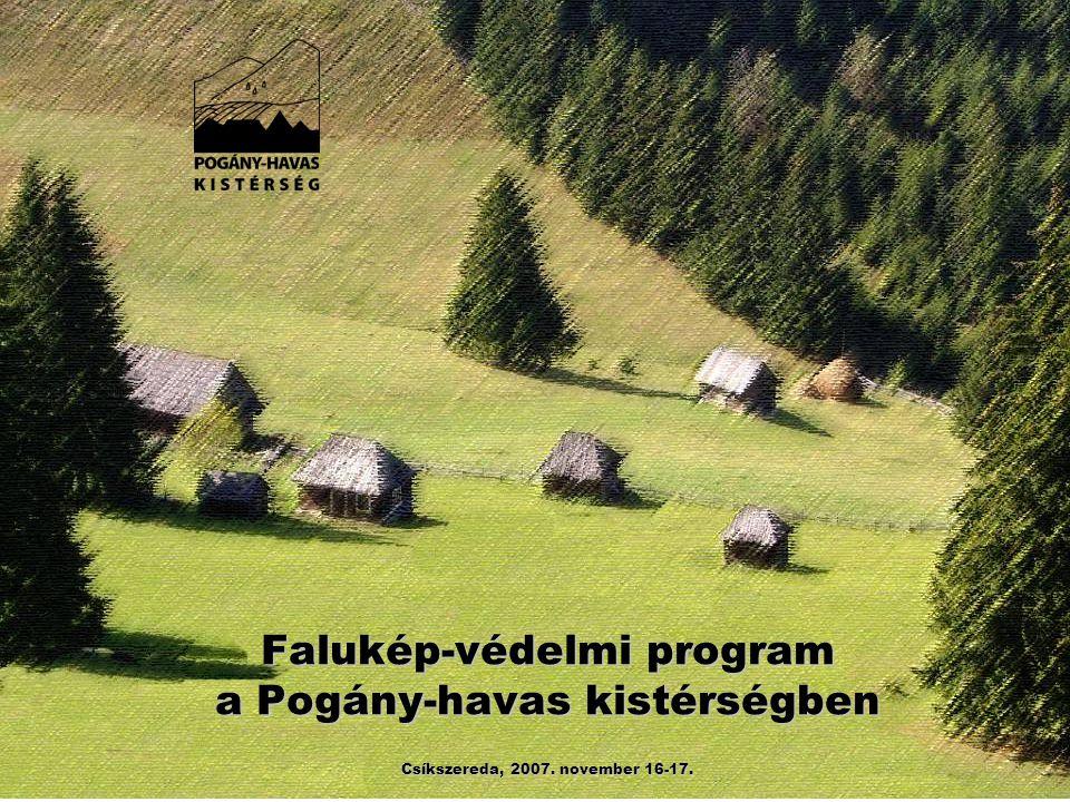 Falukép-védelmi program a Pogány-havas kistérségben Csíkszereda, 2007. november 16-17.