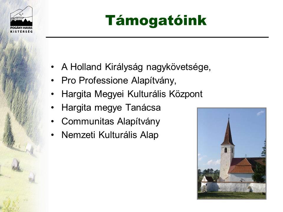Támogatóink •A Holland Királyság nagykövetsége, •Pro Professione Alapítvány, •Hargita Megyei Kulturális Központ •Hargita megye Tanácsa •Communitas Alapítvány •Nemzeti Kulturális Alap