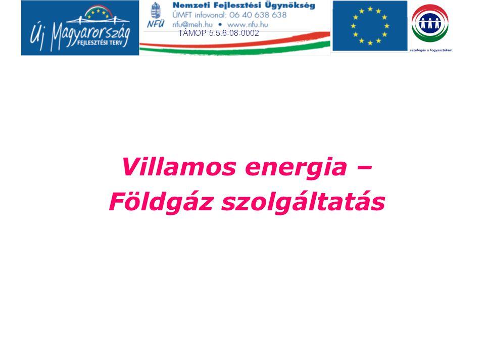 TÁMOP 5.5.6-08-0002 Forrás: Magyar Energia Hivatal