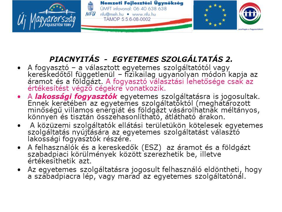 TÁMOP 5.5.6-08-0002 PIACNYITÁS - EGYETEMES SZOLGÁLTATÁS 3.