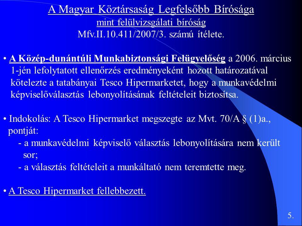 A Magyar Köztársaság Legfelsőbb Bírósága mint felülvizsgálati bíróság Mfv.II.10.411/2007/3. számú ítélete. • A Közép-dunántúli Munkabiztonsági Felügye