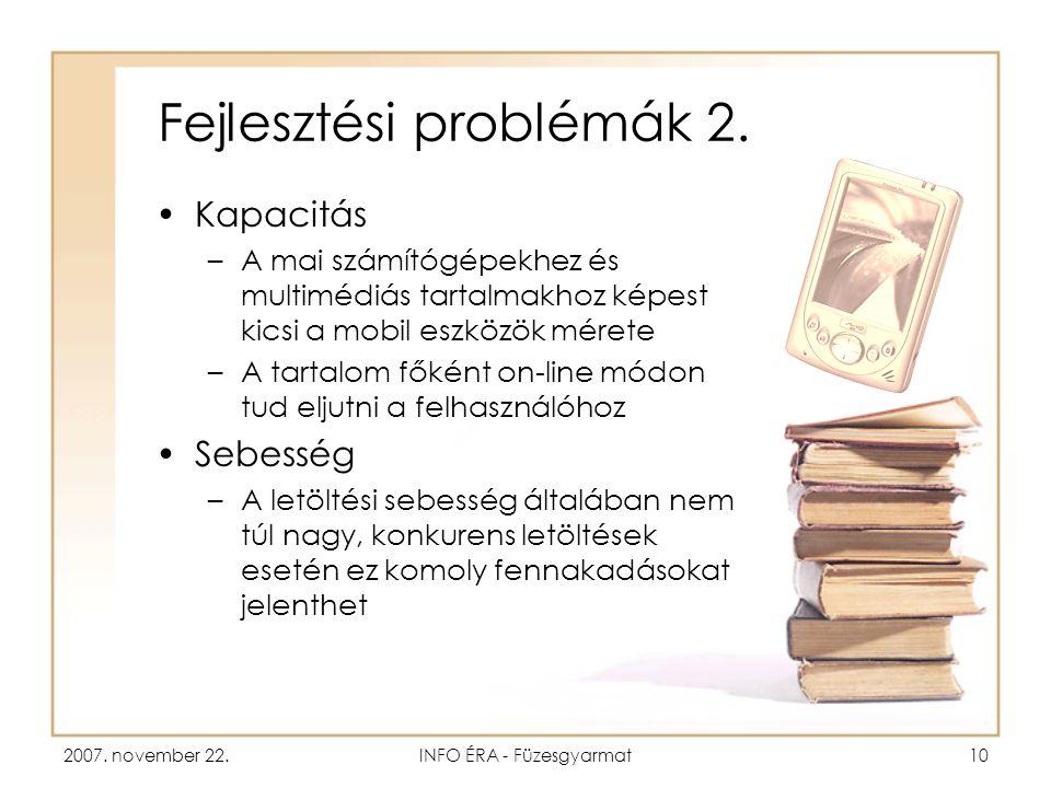 2007. november 22.INFO ÉRA - Füzesgyarmat10 Fejlesztési problémák 2.