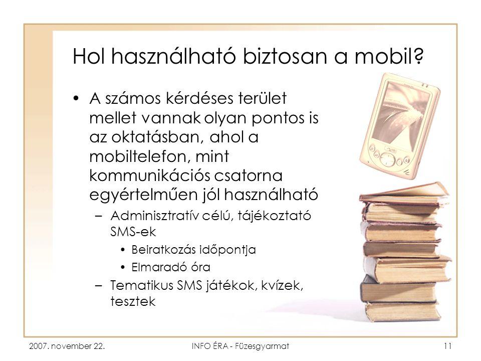 2007. november 22.INFO ÉRA - Füzesgyarmat11 Hol használható biztosan a mobil.