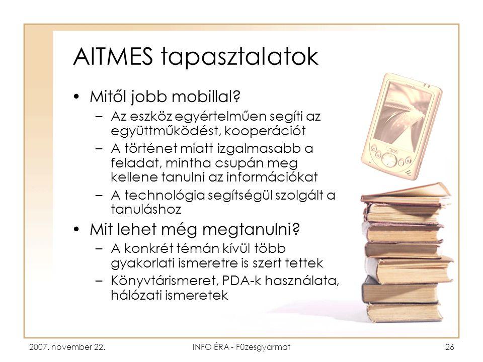 2007. november 22.INFO ÉRA - Füzesgyarmat26 AITMES tapasztalatok •Mitől jobb mobillal.