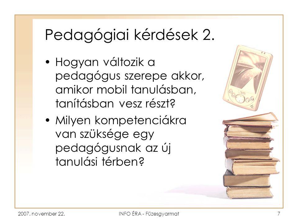 2007. november 22.INFO ÉRA - Füzesgyarmat7 Pedagógiai kérdések 2.