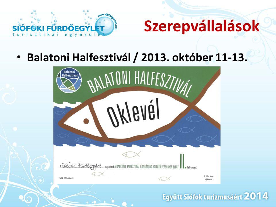 Szerepvállalások • Balatoni Halfesztivál / 2013. október 11-13.
