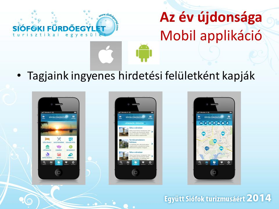 Az év újdonsága Mobil applikáció • Tagjaink ingyenes hirdetési felületként kapják