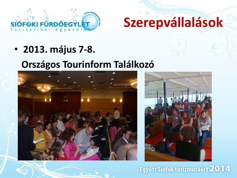 Szerepvállalások • 2013. május 7-8. Országos Tourinform Találkozó