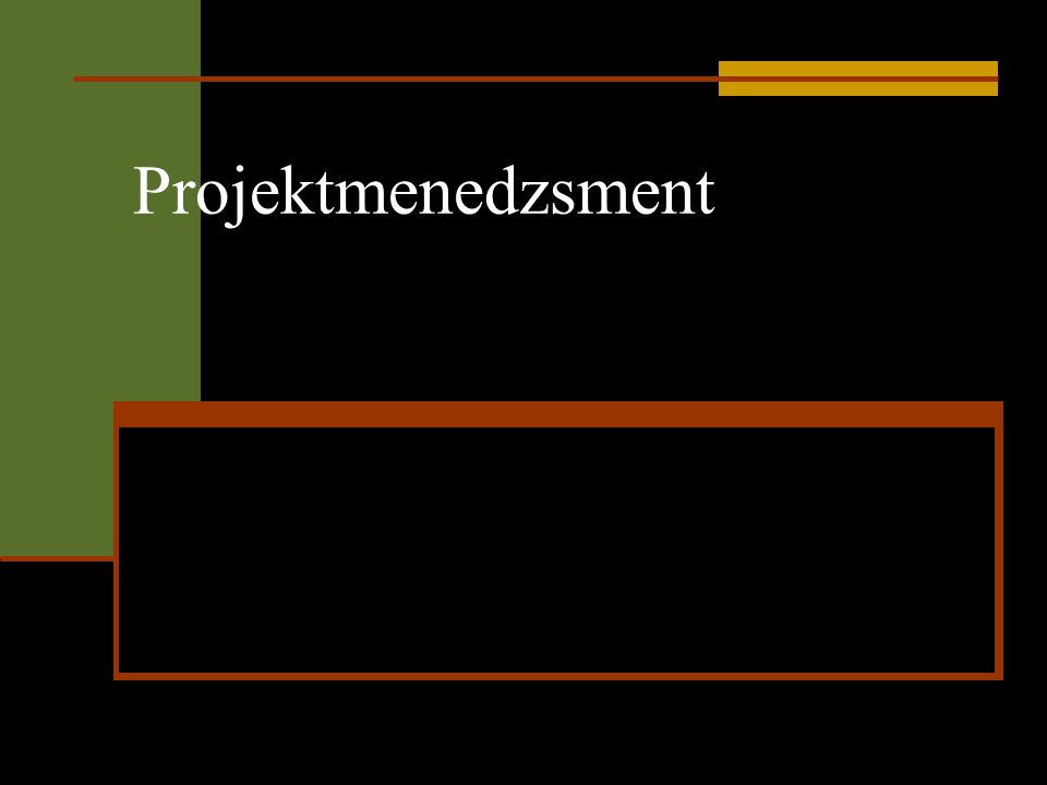 A projekt különböző megfogalmazásai  A projekt olyan összefüggő tevékenységek sorozata, amely valamilyen kitűzött eredmény elérésére irányul, meghatározott idő alatt végzendő el, és többnyire adott költségkeret meghatározásával  A projekt egyszeri, komplex folyamat, meghatározott műszaki paraméterű cél, időben és pénzértékben meghatározott