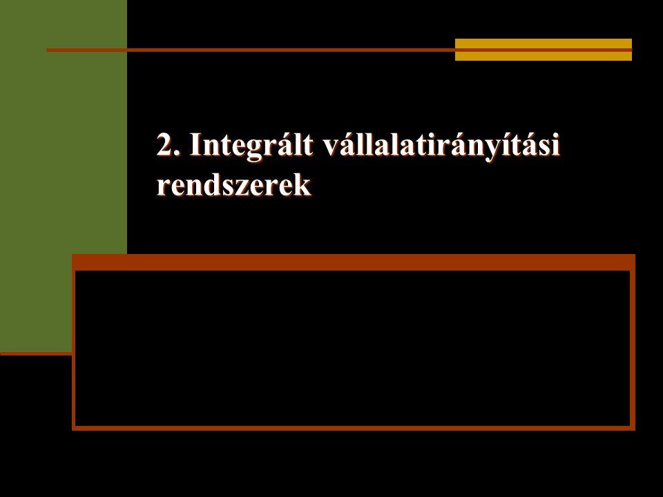 2. Integrált vállalatirányítási rendszerek