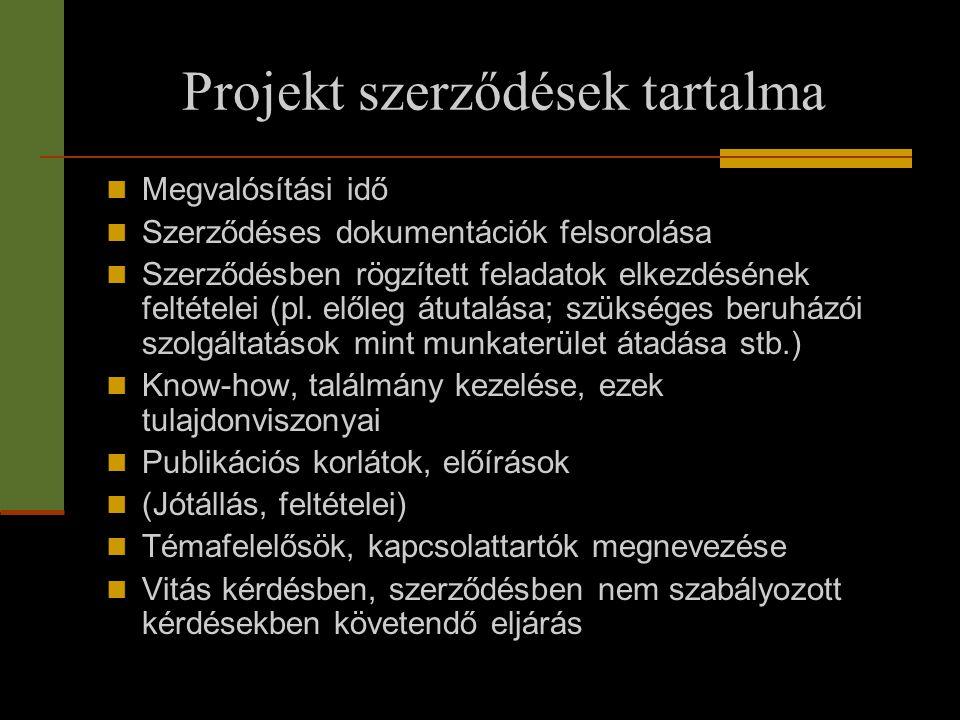 Projekt szerződések tartalma  Megvalósítási idő  Szerződéses dokumentációk felsorolása  Szerződésben rögzített feladatok elkezdésének feltételei (p