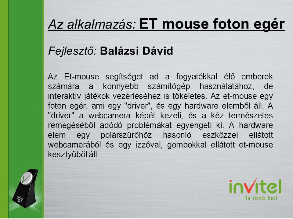 Az Et-mouse segítséget ad a fogyatékkal élő emberek számára a könnyebb számítógép használatához, de interaktív játékok vezérléséhez is tökéletes.