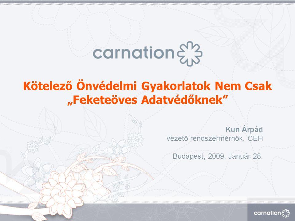 """Kötelező Önvédelmi Gyakorlatok Nem Csak """"Feketeöves Adatvédőknek"""" Kun Árpád vezető rendszermérnök, CEH Budapest, 2009. Január 28."""