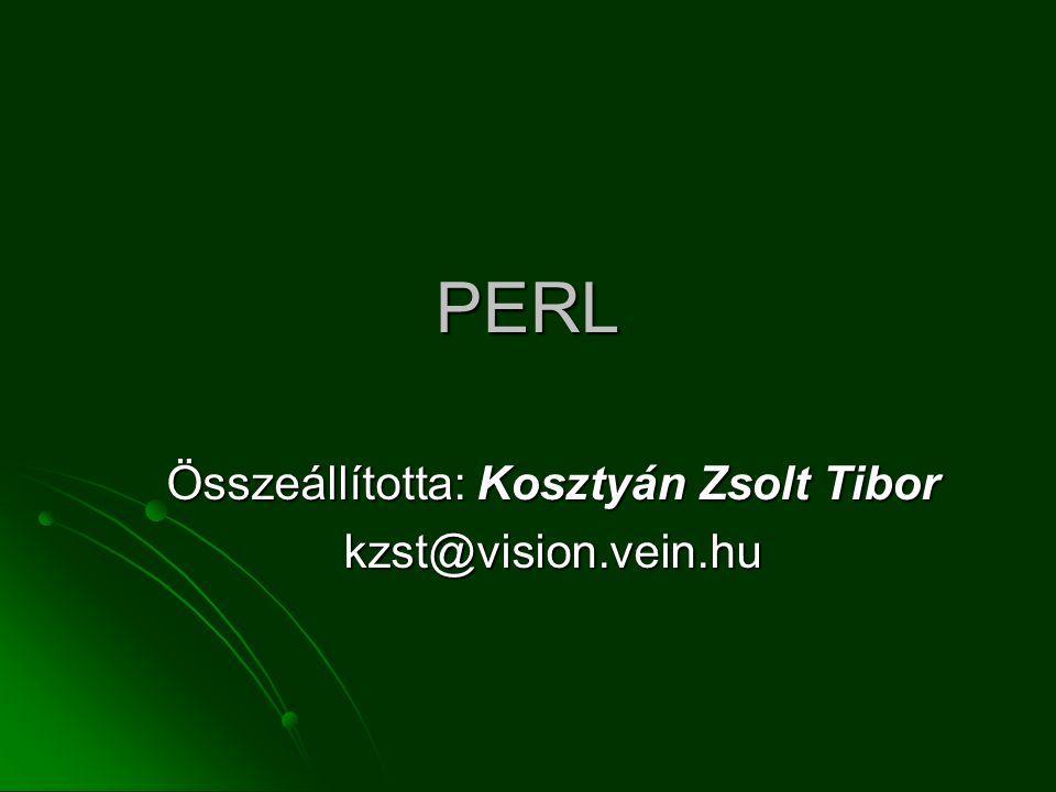 A PERL alapjai  A Perl programnyelv alkotója, Larry Wall eredetileg rendszeradminisztrációs feladatokra szánta, de mára rengeteget fejlődött, szinte mindenre használható.