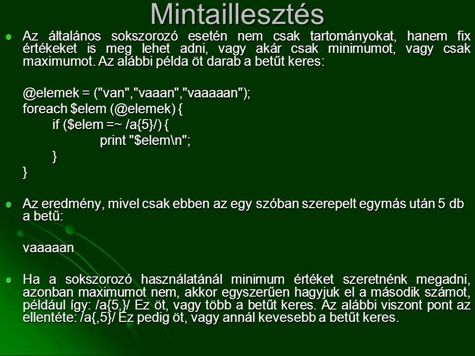 Mintaillesztés  Az általános sokszorozó esetén nem csak tartományokat, hanem fix értékeket is meg lehet adni, vagy akár csak minimumot, vagy csak max