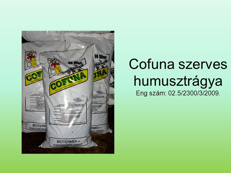 Cofuna szerves humusztrágya Eng szám: 02.5/2300/3/2009.