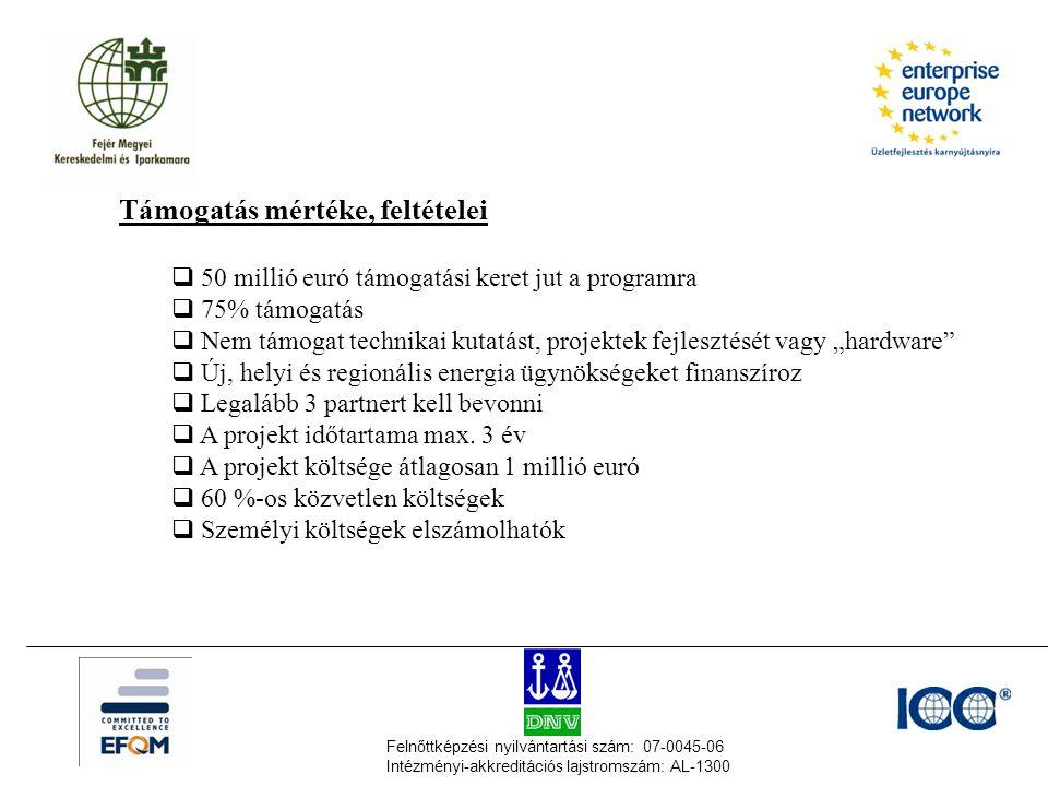 Felnőttképzési nyilvántartási szám: 07-0045-06 Intézményi-akkreditációs lajstromszám: AL-1300 Támogatás mértéke, feltételei  50 millió euró támogatás