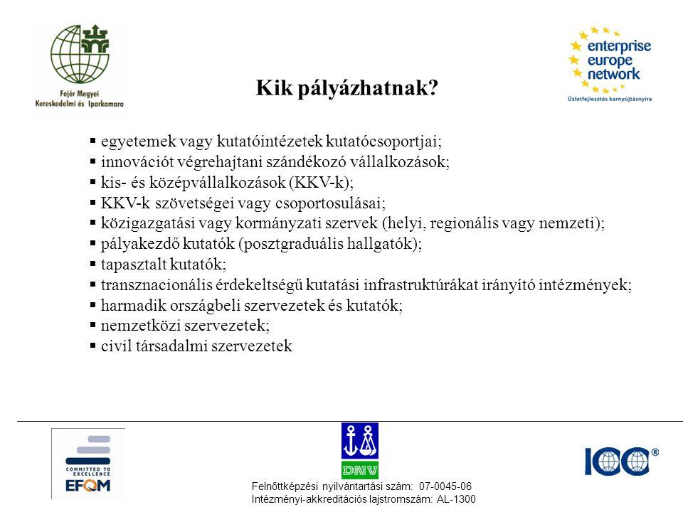 Felnőttképzési nyilvántartási szám: 07-0045-06 Intézményi-akkreditációs lajstromszám: AL-1300 Kik pályázhatnak.