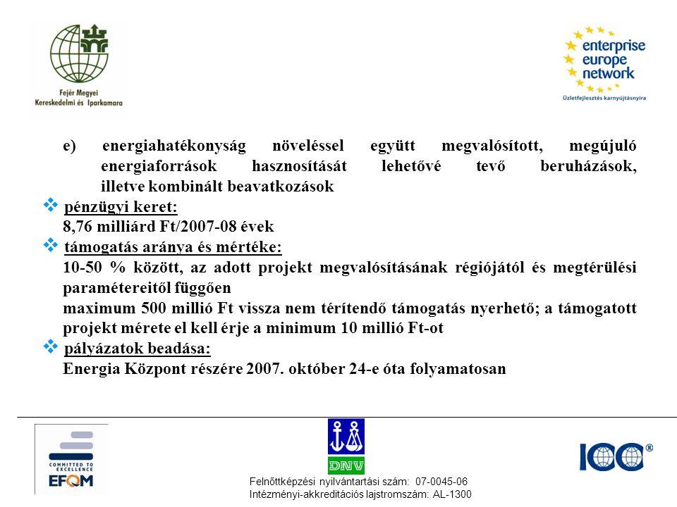 Felnőttképzési nyilvántartási szám: 07-0045-06 Intézményi-akkreditációs lajstromszám: AL-1300 e) energiahatékonyság növeléssel együtt megvalósított, m
