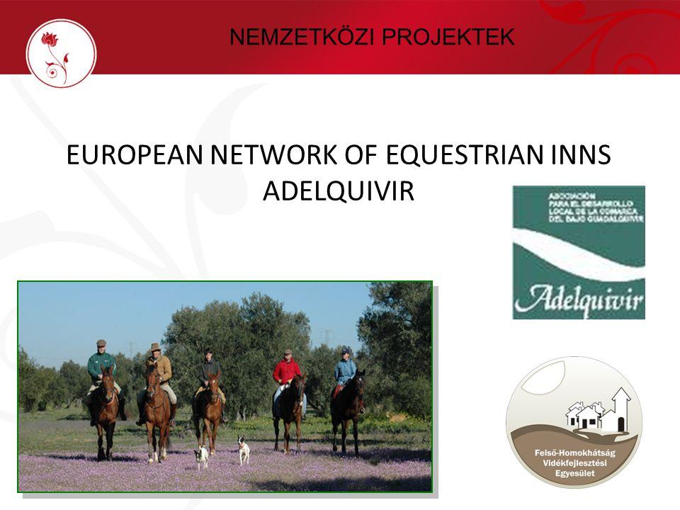 José Antonio Navarro Ortiz Adelquivir Director EUROPEAN NETWORK OF EQUESTRIAN INNS ADELQUIVIR Budapest NEMZETKÖZI PROJEKTEK