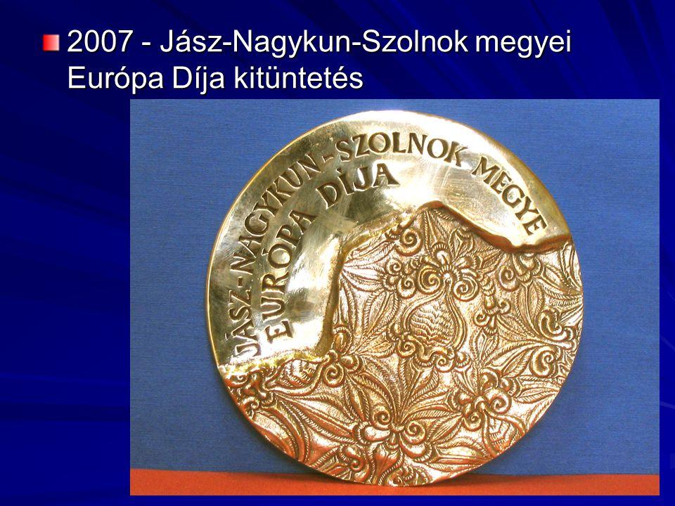 13 2007 - Jász-Nagykun-Szolnok megyei Európa Díja kitüntetés
