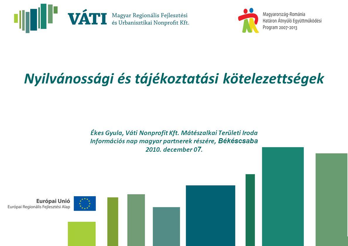 Nyilvánossági és tájékoztatási kötelezettségek Ékes Gyula, Váti Nonprofit Kft.