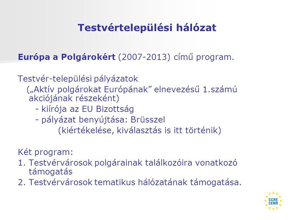 Testvértelepülési hálózat Európa a Polgárokért (2007-2013) című program.