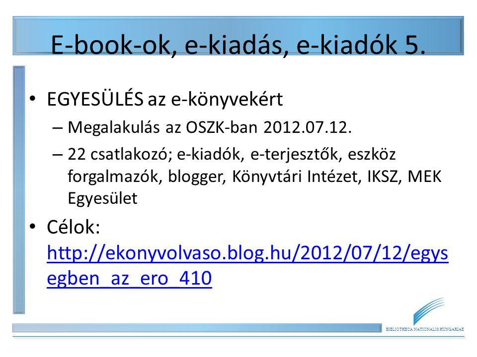 BIBLIOTHECA NATIONALIS HUNGARIAE E-book-ok, e-kiadás, e-kiadók 5.