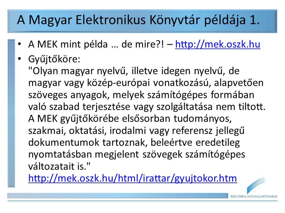 BIBLIOTHECA NATIONALIS HUNGARIAE A Magyar Elektronikus Könyvtár példája 1.