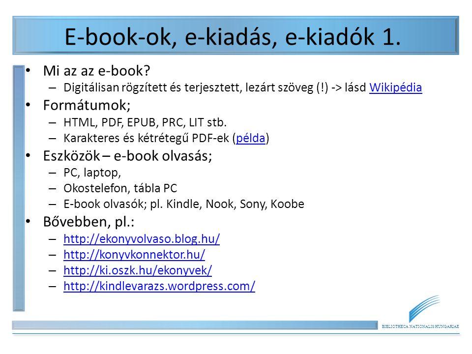 BIBLIOTHECA NATIONALIS HUNGARIAE E-book-ok, e-kiadás, e-kiadók 2.