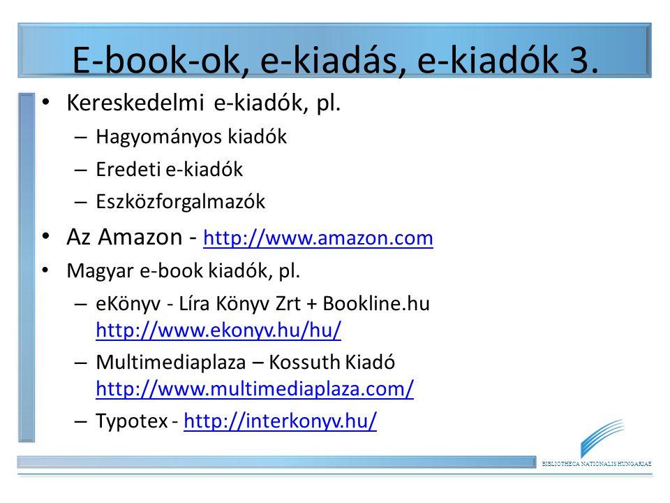 BIBLIOTHECA NATIONALIS HUNGARIAE E-book-ok, e-kiadás, e-kiadók 3.