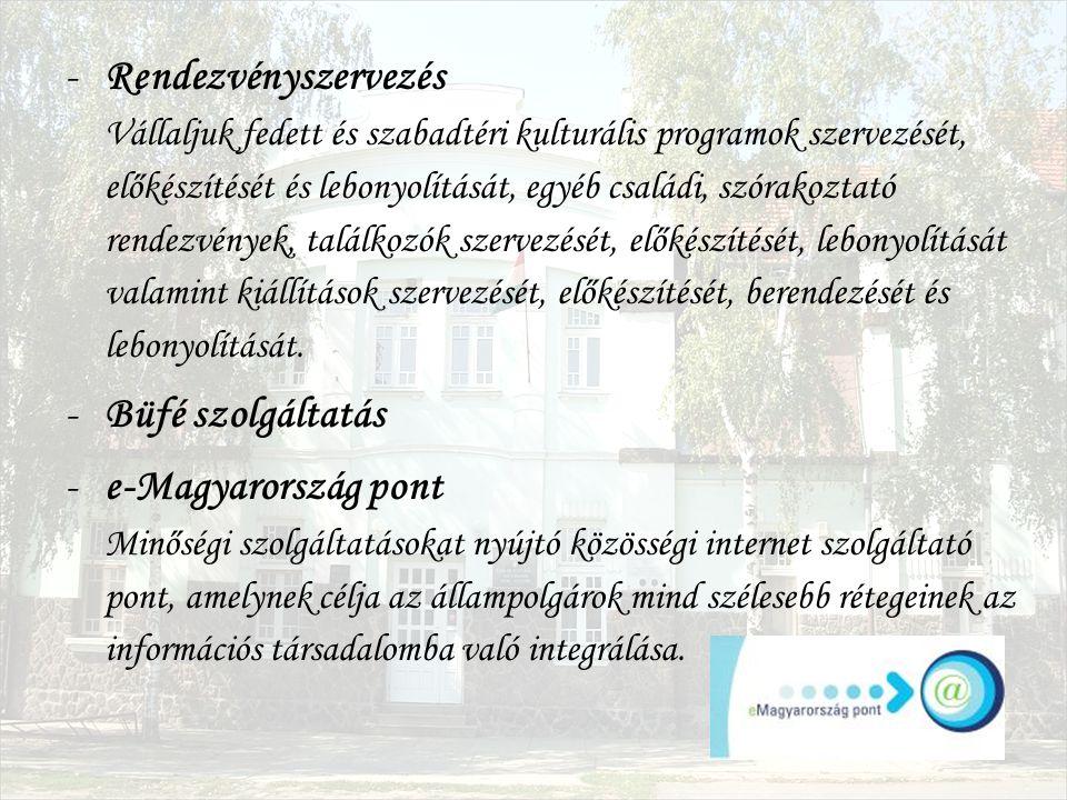 -Rendezvényszervezés Vállaljuk fedett és szabadtéri kulturális programok szervezését, előkészítését és lebonyolítását, egyéb családi, szórakoztató ren