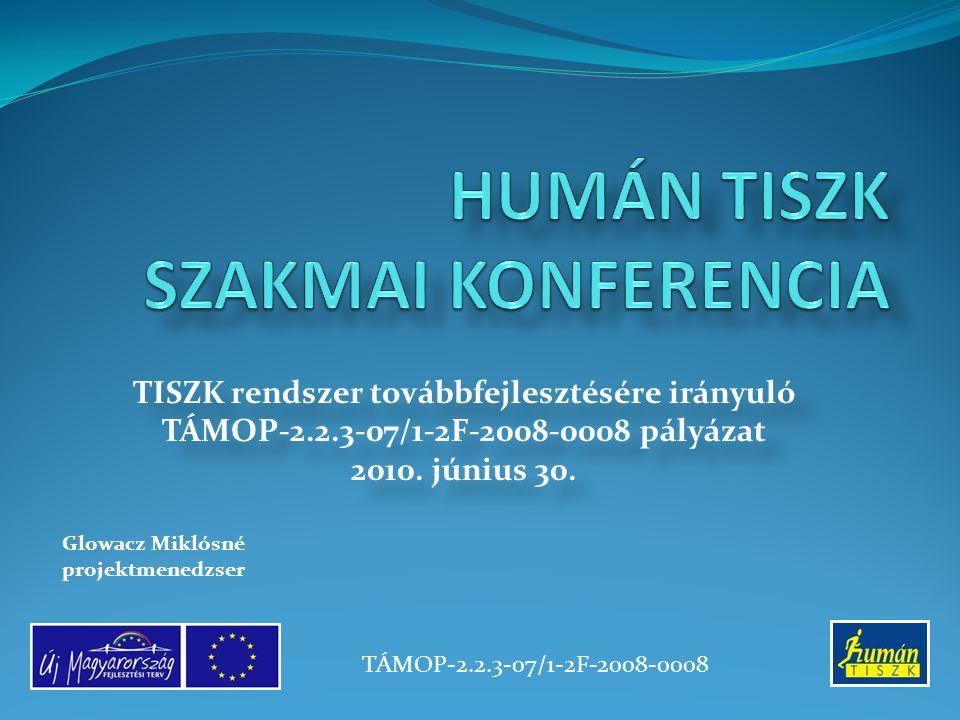 TISZK rendszer továbbfejlesztésére irányuló TÁMOP-2.2.3-07/1-2F-2008-0008 pályázat 2010.