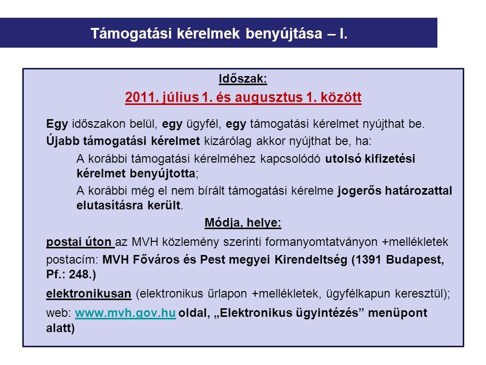 Időszak: 2011. július 1. és augusztus 1. között Egy időszakon belül, egy ügyfél, egy támogatási kérelmet nyújthat be. Újabb támogatási kérelmet kizáró