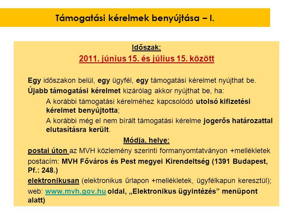 Időszak: 2011. június 15. és július 15. között Egy időszakon belül, egy ügyfél, egy támogatási kérelmet nyújthat be. Újabb támogatási kérelmet kizáról