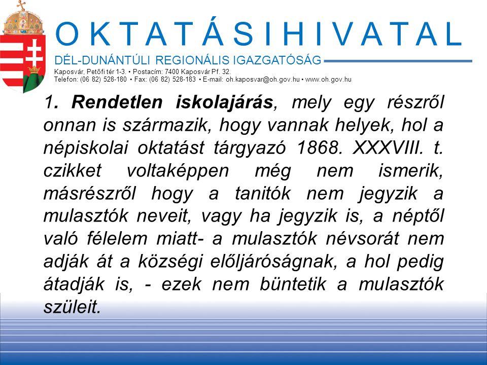 O K T A T Á S I H I V A T A L DÉL-DUNÁNTÚLI REGIONÁLIS IGAZGATÓSÁG Kaposvár, Petőfi tér 1-3.