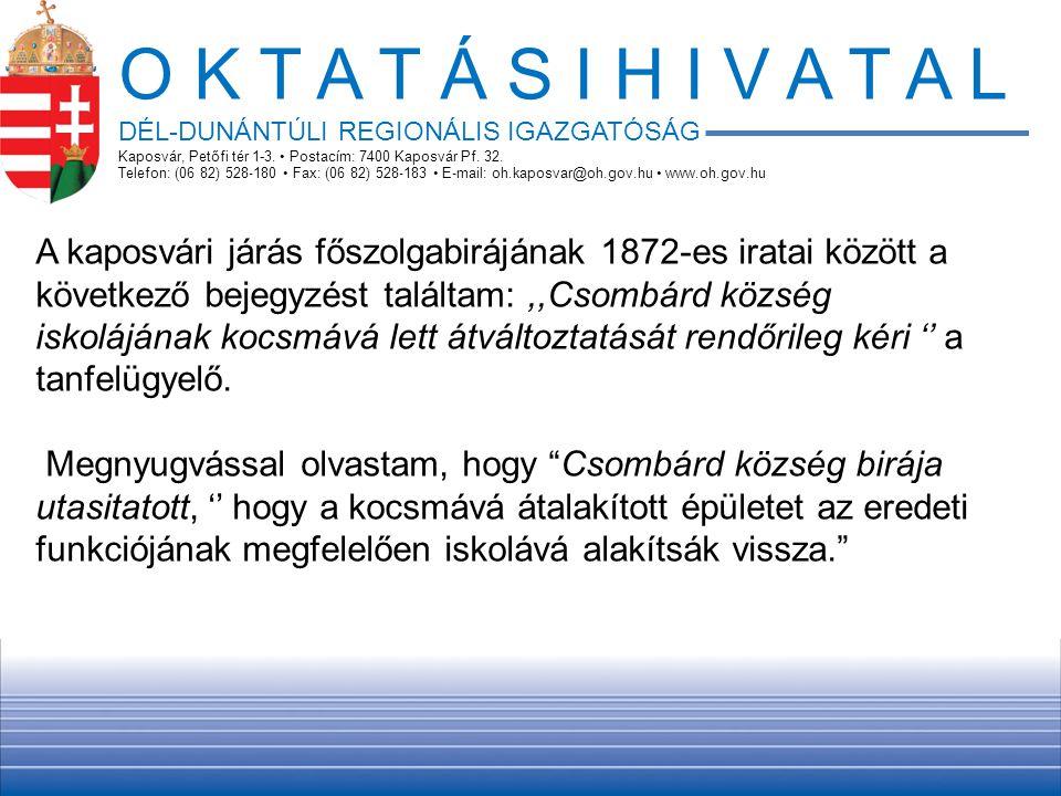 O K T A T Á S I H I V A T A L DÉL-DUNÁNTÚLI REGIONÁLIS IGAZGATÓSÁG Kaposvár, Petőfi tér 1-3. • Postacím: 7400 Kaposvár Pf. 32. Telefon: (06 82) 528 ‐