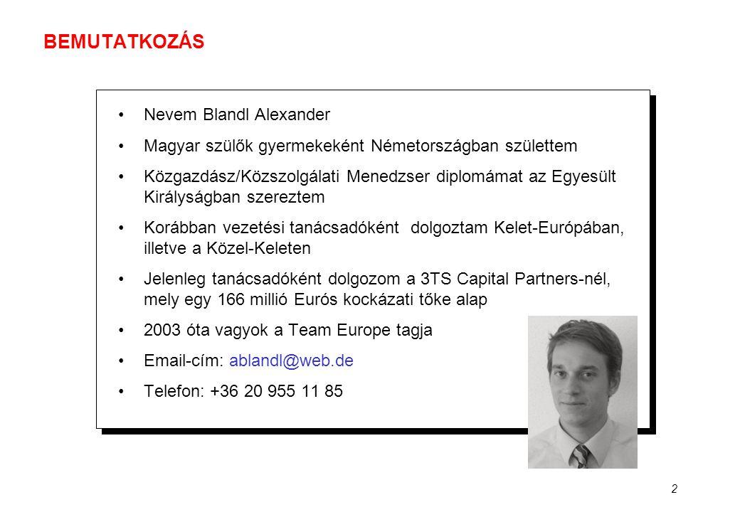 2 BEMUTATKOZÁS •Nevem Blandl Alexander •Magyar szülők gyermekeként Németországban születtem •Közgazdász/Közszolgálati Menedzser diplomámat az Egyesült