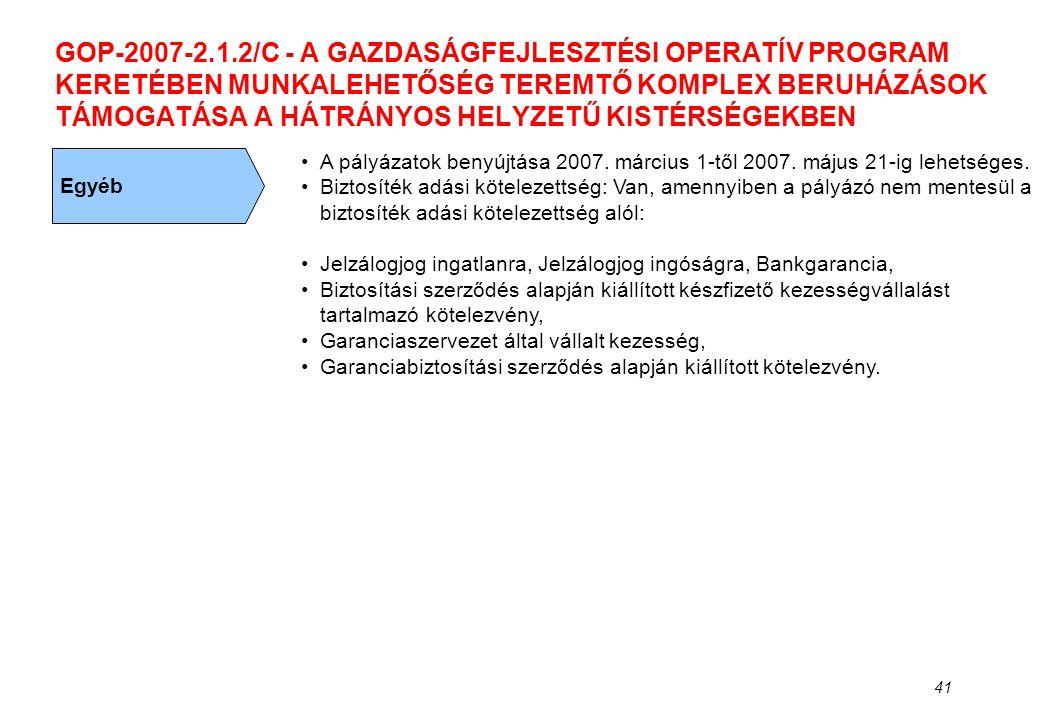 41 GOP-2007-2.1.2/C - A GAZDASÁGFEJLESZTÉSI OPERATÍV PROGRAM KERETÉBEN MUNKALEHETŐSÉG TEREMTŐ KOMPLEX BERUHÁZÁSOK TÁMOGATÁSA A HÁTRÁNYOS HELYZETŰ KIST