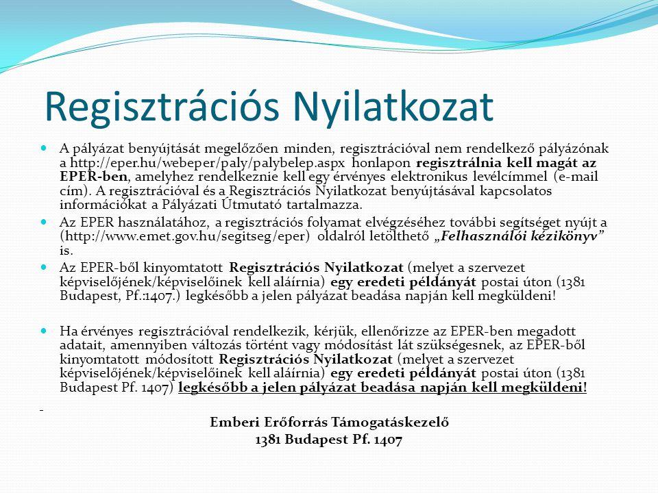 Regisztrációs Nyilatkozat  A pályázat benyújtását megelőzően minden, regisztrációval nem rendelkező pályázónak a http://eper.hu/webeper/paly/palybele