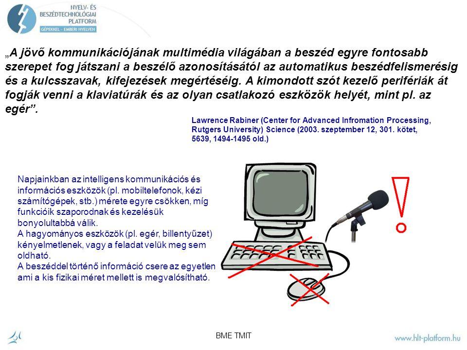BME TMIT A számítógépes beszédfelismerés átfogó beszédfeldolgozási témakör.