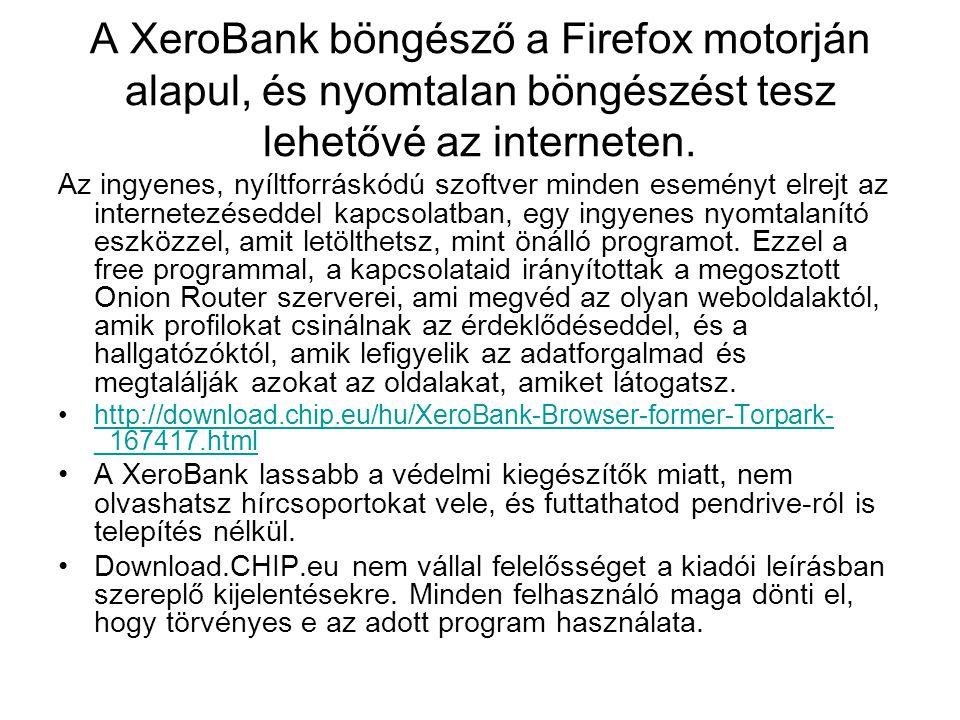 A XeroBank böngésző a Firefox motorján alapul, és nyomtalan böngészést tesz lehetővé az interneten. Az ingyenes, nyíltforráskódú szoftver minden esemé